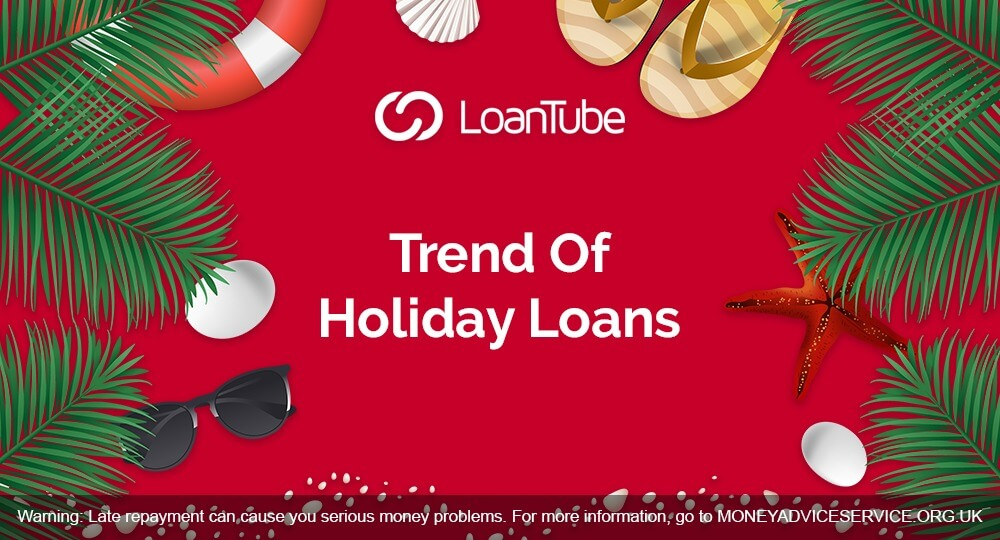 Holiday Loans- Trend in the UK