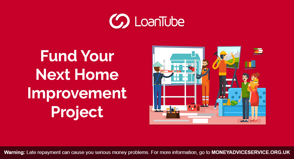 Fund your Home Improvement | Loans | LoanTube