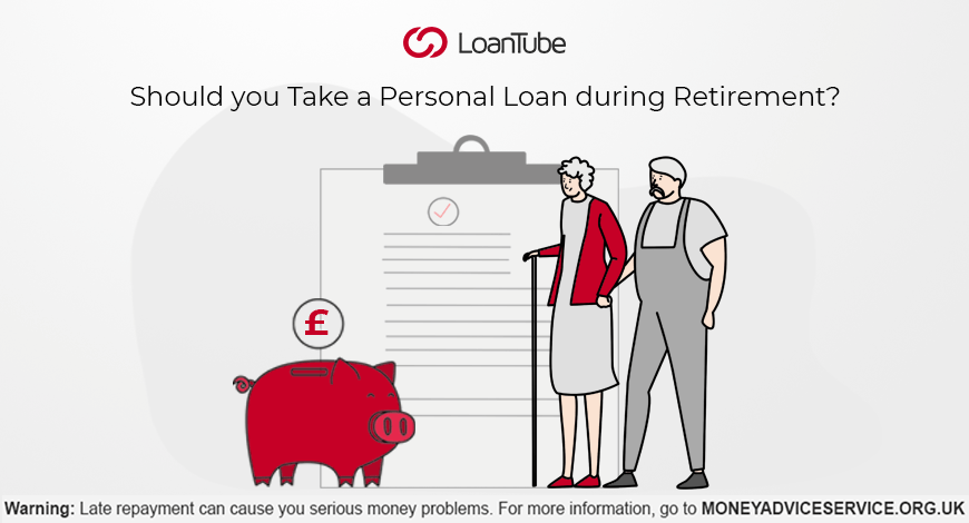 Personal Loans | Retirement | UK | LoanTube