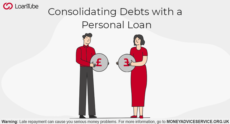 Debt Consolidation | Personal Loans | UK | LoanTube