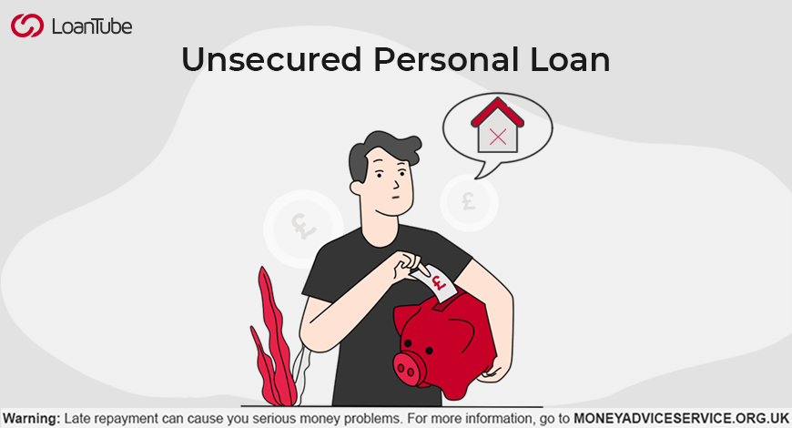 Unsecured Personal Loan | UK | LoanTube
