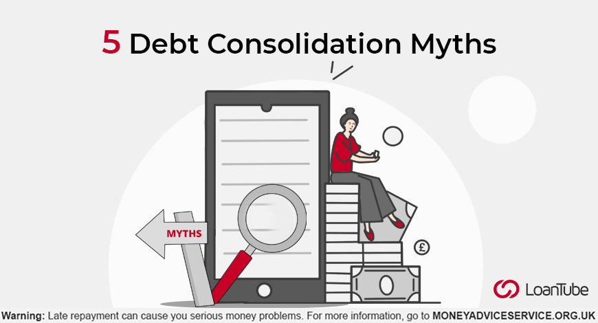 Debt Consolidation Myths | UK | LoanTube