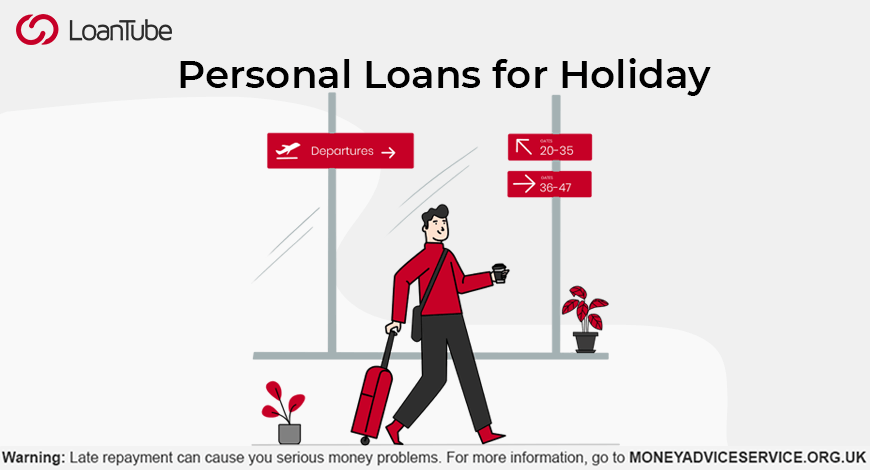Personal Loan for Holidays | UK | LoanTube