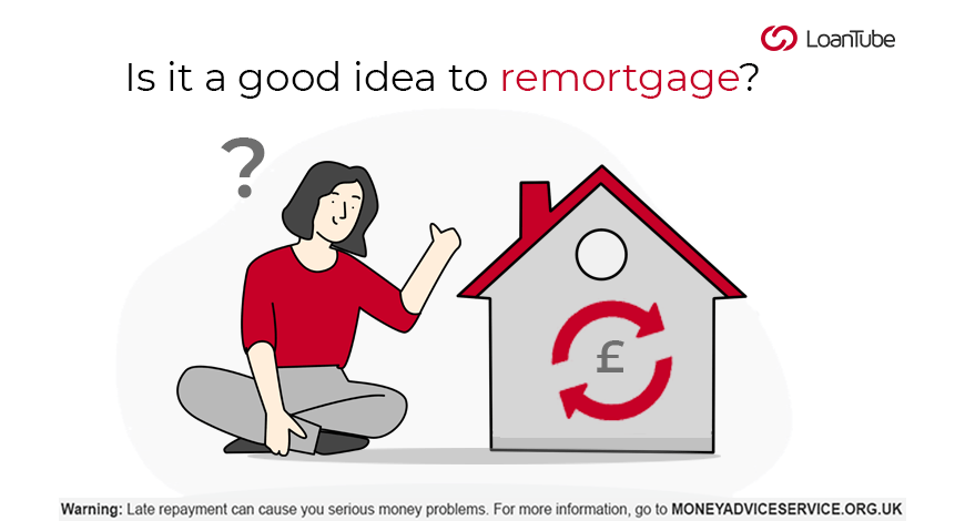 Remortgage | UK | LoanTube