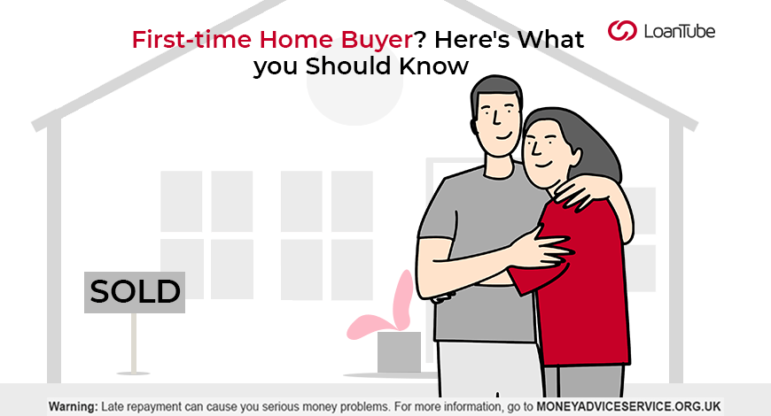 First-time Homebuyer | UK | LoanTube