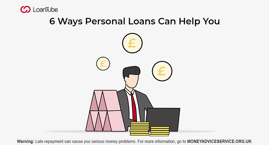 6 Ways Personal Loans Can Help You