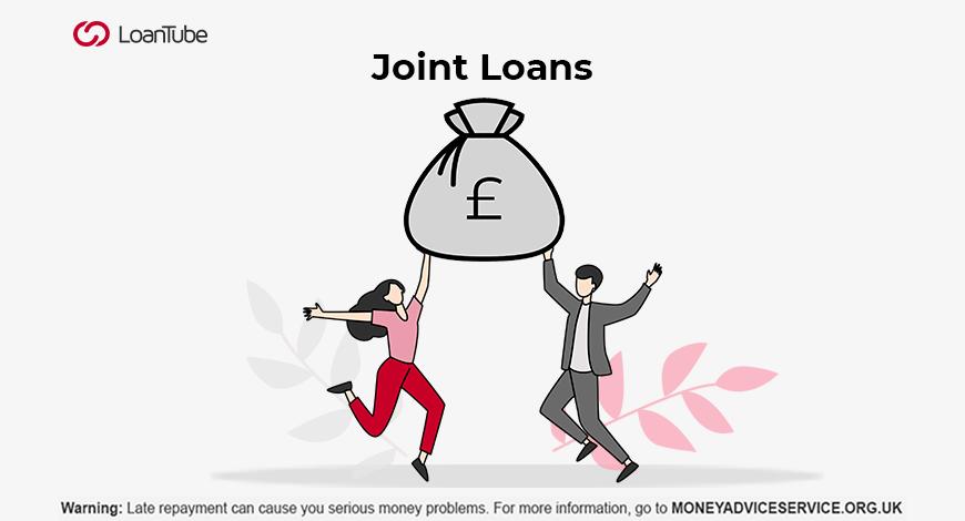 Joint Loans   UK   LoanTube