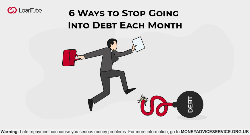6 Ways to Stop Going Into Debt Each Month