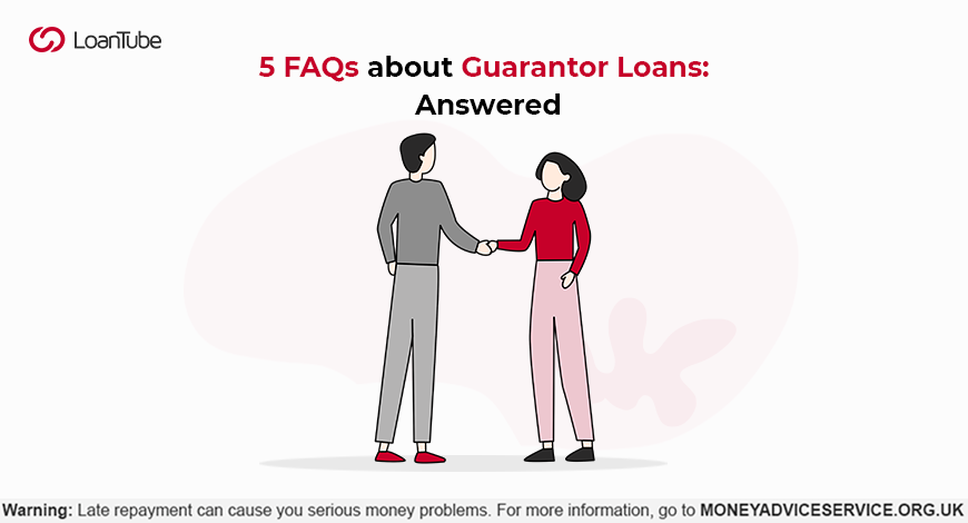 5 FAQs about Guarantor Loans