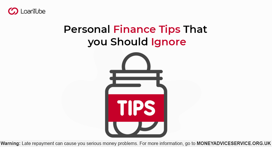 Personal Finance Tips That you Should Ignore