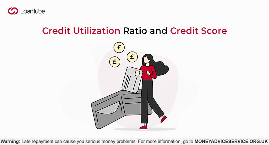 Credit Utilisation Ratio and Credit Score